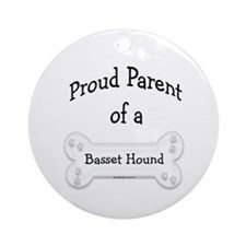 Proud Parent of a Basset Hound Ornament (Round)
