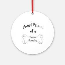 Proud Parent of a Belgian Sheepdog Ornament (Round