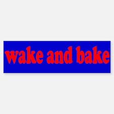 Wake and Bake Bumper Bumper Bumper Sticker
