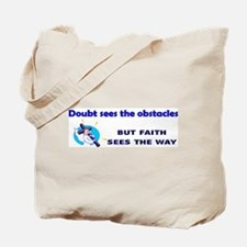 Doubt sees the obstacles Tote Bag