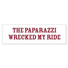 Paparazzi Wrecked My Ride Bumper Bumper Sticker