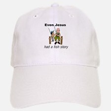 Even Jesus had a fish story Baseball Baseball Cap