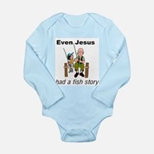 Even Jesus had a fish story Long Sleeve Infant Bod