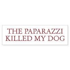 Paparazzi Killed My Dog Bumper Bumper Sticker
