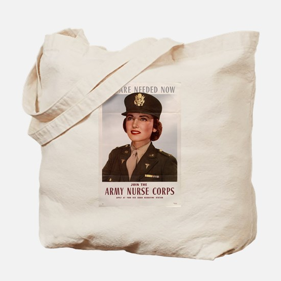 YOU ARE NEEDED NOW ARMY NURSE Tote Bag