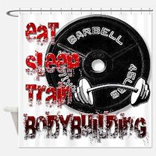 Eat sleep play bodybuilding Shower Curtain