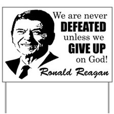 """Reagan: Never Defeated"" Yard Sign"