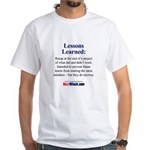 Lessons Learned White T-Shirt