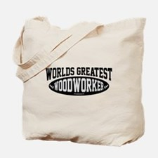 Worlds Greatest Woodworker Tote Bag