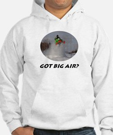 GOT BIG AIR? Hoodie
