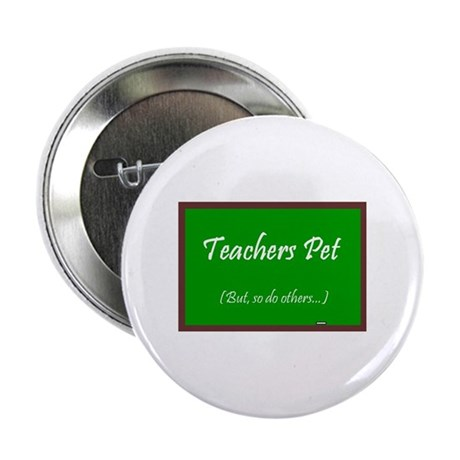 "Teachers Pet 2.25"" Button"