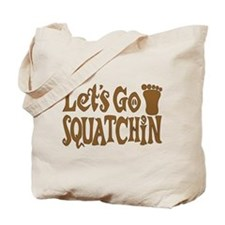 Let's Go Squatchin Tote Bag