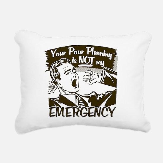 Your Poor Planning Rectangular Canvas Pillow