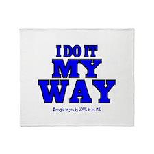 I DO IT MY WAY Throw Blanket