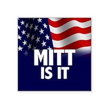 "Mitt Is It - 2012 Election Square Sticker 3"" x 3"""