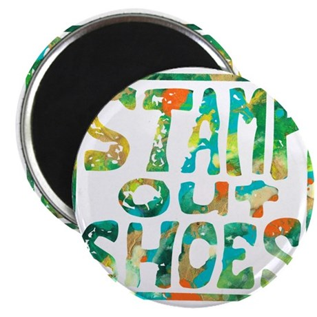 Stamp Out Shoes Happy Magnet
