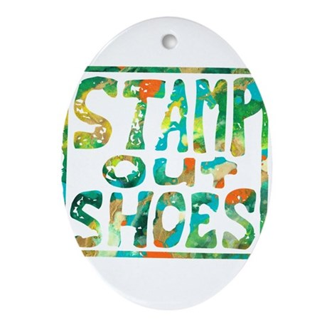 Stamp Out Shoes Happy Ornament (Oval)