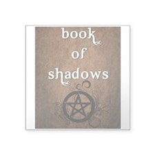 "Book of Shadows2 Square Sticker 3"" x 3"""