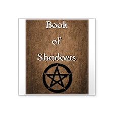 "Book of Shadows Square Sticker 3"" x 3"""