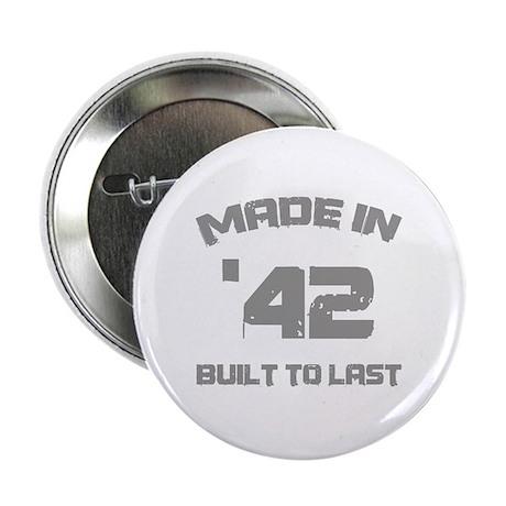 "1942 Built To Last 2.25"" Button"