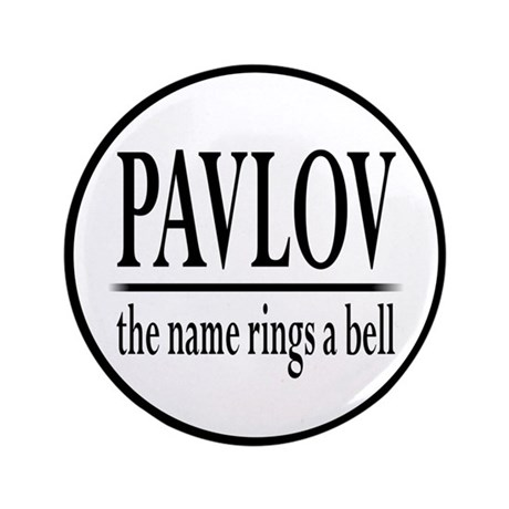 "Pavlov Rings Bells 3.5"" Button"