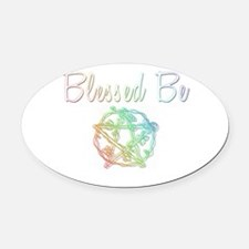 Blessed be Oval Car Magnet
