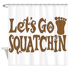 Let's Go Squatchin! Shower Curtain