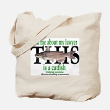 LAWYER CATFISH Tote Bag