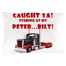 CAUGHT ya! Staring at my PETER! Pillow Case