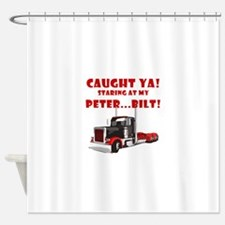 CAUGHT ya! Staring at my PETER! Shower Curtain
