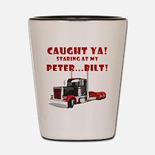 CAUGHT ya! Staring at my PETER! Shot Glass