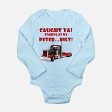 CAUGHT ya! Staring at my PETER! Long Sleeve Infant
