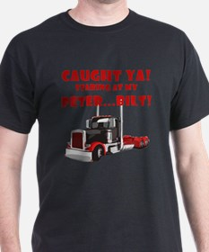 CAUGHT ya! Staring at my PETER! T-Shirt