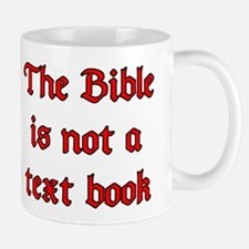 The Bible is not a text book Mug