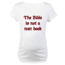 The Bible is not a text book Shirt