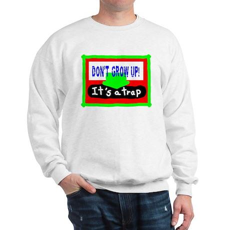 Dont Grow Up/t-shirt Sweatshirt