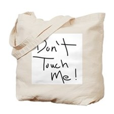 Don't Touch Me! Tote Bag