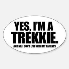 Yes I'm a Trekkie - Oval Decal