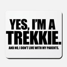 Yes I'm a Trekkie - Mousepad