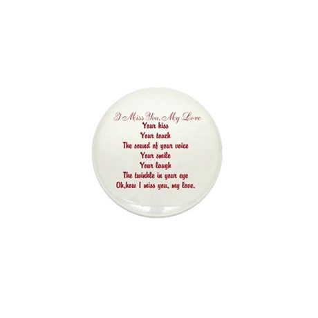 I Miss You My Love Poem Mini Button