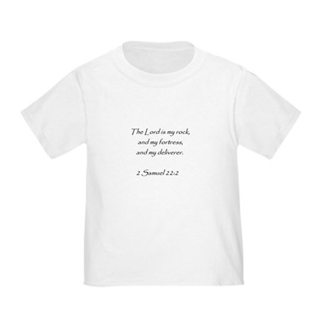 bible verse 2 sam. 22:2 Toddler T-Shirt