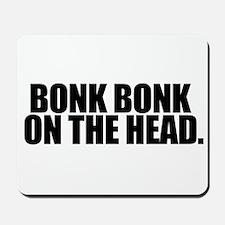 Bonk Bonk on the Head - Mousepad