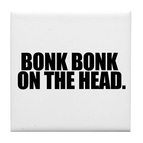 Bonk Bonk on the Head - Tile Coaster