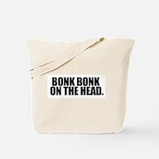 Bonk Bonk on the Head - Tote Bag