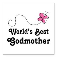 "Godmother (Worlds Best) Square Car Magnet 3"" x 3"""