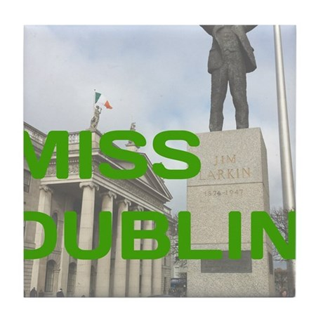 I Miss Dublin Tile Coaster