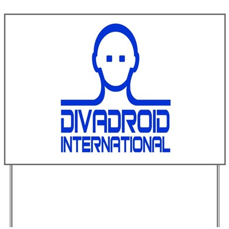 Divadroid Yard Sign