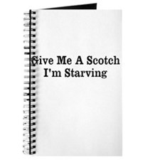 Gimme A Scotch, I'm Starving Journal
