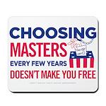Choosing Masters Mousepad