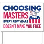 Choosing Masters Yard Sign